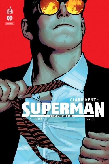 DC REBIRTH - CLARK KENT : SUPERMAN TOME 1